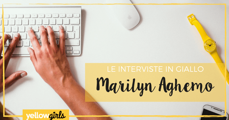 intervista marilyn aghemo